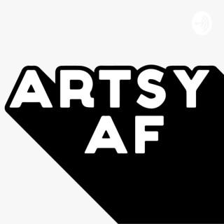 Artsy AF