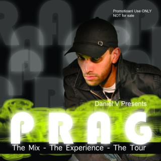 Daniel V Presents PRAG: The Mix - The Experience - The Tour