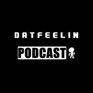 DatFeelin Podcast