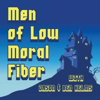 Men Of Low Moral Fiber