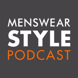 Menswear Style Podcast