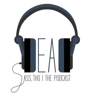 Deadass, Tho: The Podcast