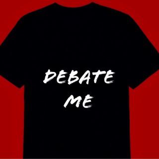 Debate Me Podcast