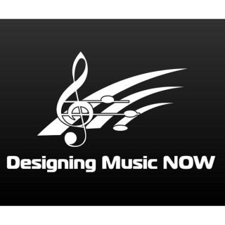 Designing Music NOW