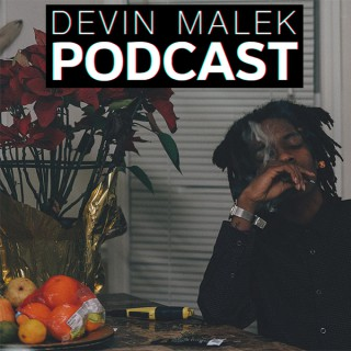 Devin Malek Podcast