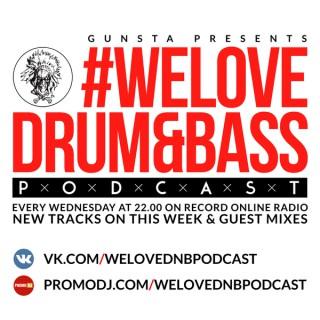 DJ 007 Presents #WELOVEDRUM&BASS PODCAST