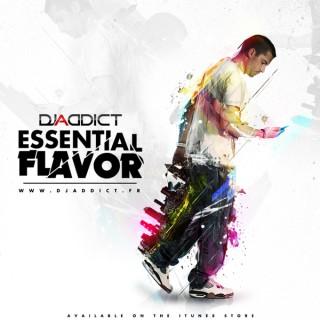 Dj Addict - Essential Flavor Podcast