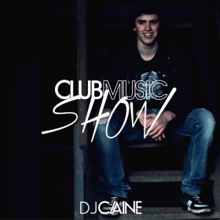 DJ CAINE - Club Music Show