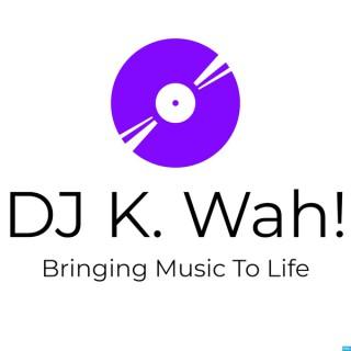 DJ K. Wah!'s Master Mix Podcast