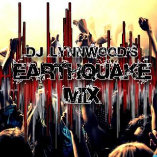 DJ Lynnwood's Earthquake Mix
