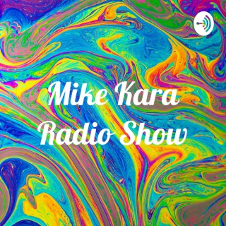 Mike Kara Radio Show