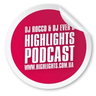 DJ Rocco & DJ Ever B Highlights Podcast