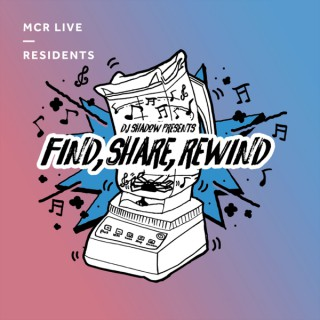 DJ Shadow Presents Find, Share, Rewind Podcast