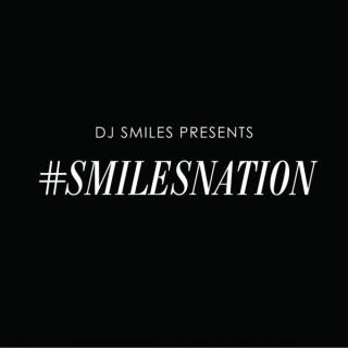 DJ Smiles Presents: #SmilesNation