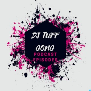 DJ Tuff Gong's Podcast