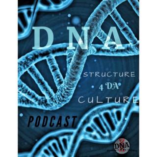 DNA: Structure 4Da Culture Podcast