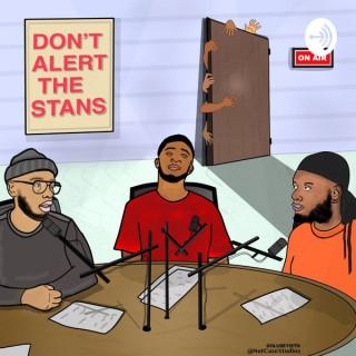 Don't Alert The Stans