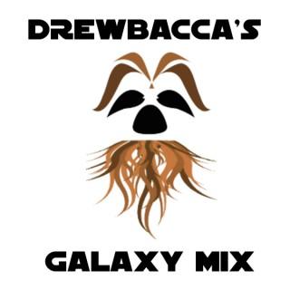 Drewbacca's Galaxy Mix