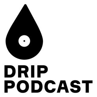 Drip Podcast