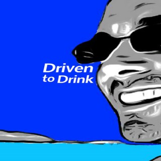 Driven to Drink