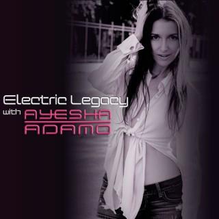 Electric Legacy with Ayesha Adamo - Global Mixx Radio