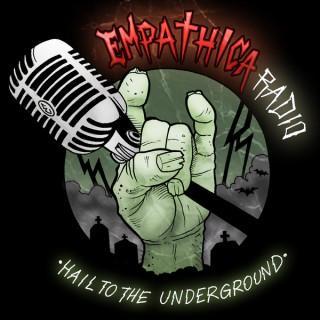 Empathica Radio: Hail to the Underground