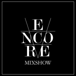 Encore Mixshow