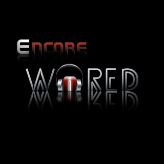 Encore: Wired