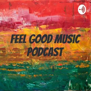 Feel Good Music Podcast