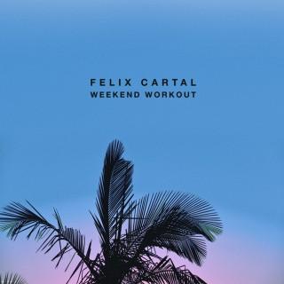 Felix Cartal - Weekend Workout