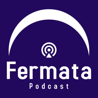 Fermata Podcasts