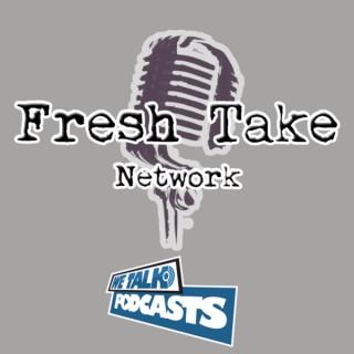 Fresh Take Network – We Talk Podcasts