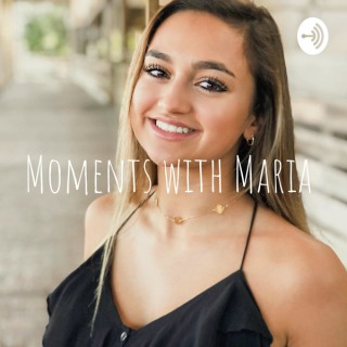 Moments with Maria