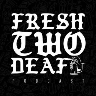 Fresh Two Deaf