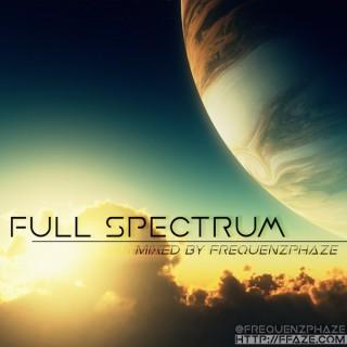 Full Spectrum - Trance, Psytrance, Progressive, Breaks, Bass, EDM - Mixed by frequenZ phaZe
