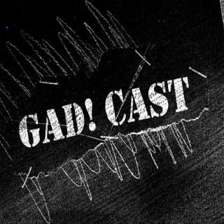 GAD!Cast