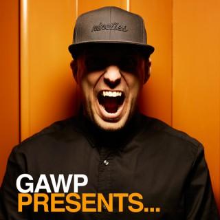GAWP Presents...