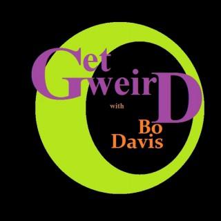 Get Weird with Bo Davis