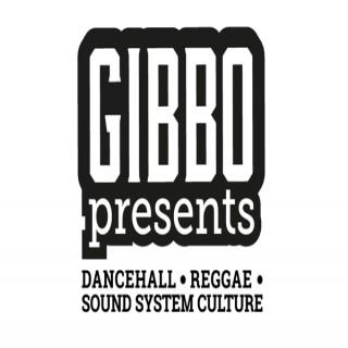 Gibbo Presents - Dancehall, Reggae & Sound System Culture