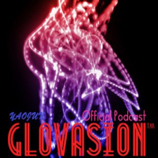 Glovasion Official Podcast