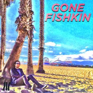 Gone Fishkin