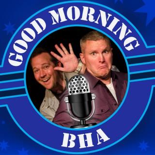 Good Morning BHA