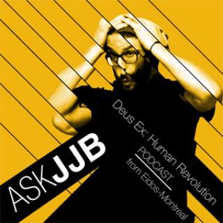 Ask JJB - A Deus Ex: Human Revolution podcast from Eidos-Montreal