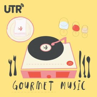 Gourmet Music Podcast - UTR Media