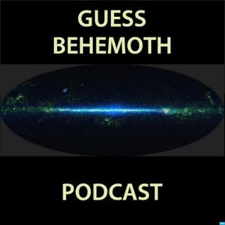 Guess Behemoth Podcast