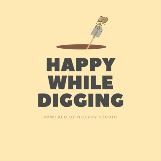 Happy While Digging