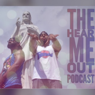 Hear Me Out Podcast