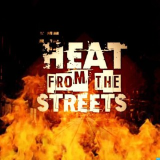 Heat from the Streets Show