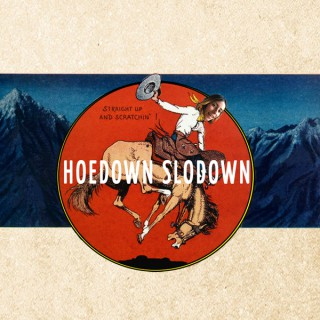 HoeDown SloDown