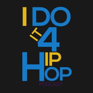 I Do It 4 Hip-Hop Podcast